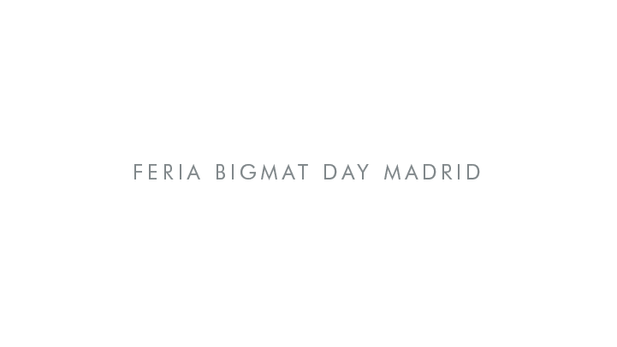 BigMat Day Madrid
