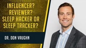 Influencer or Reviewer? Sleep Tracker or Sleep Hacker?