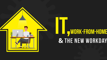 IT, Work-from-Home and the New Workday