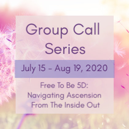 Free To Be 5D: Six Group Call Series