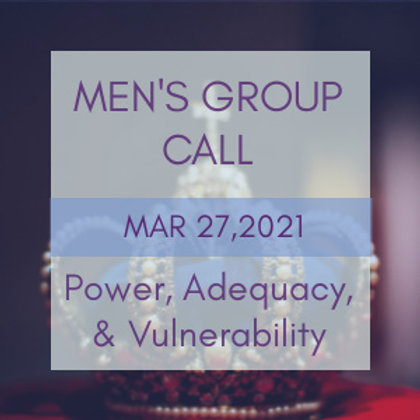 Power, Adequacy, & Vulnerability Men's Group Call | Raphael Awen & Aurius Amara