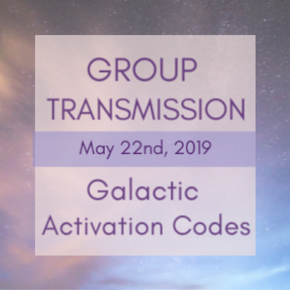 Galactic Activation Codes Group Transmission | Jelelle Awen