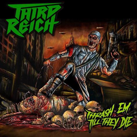 Third Reich - Thrash Em Till They Die
