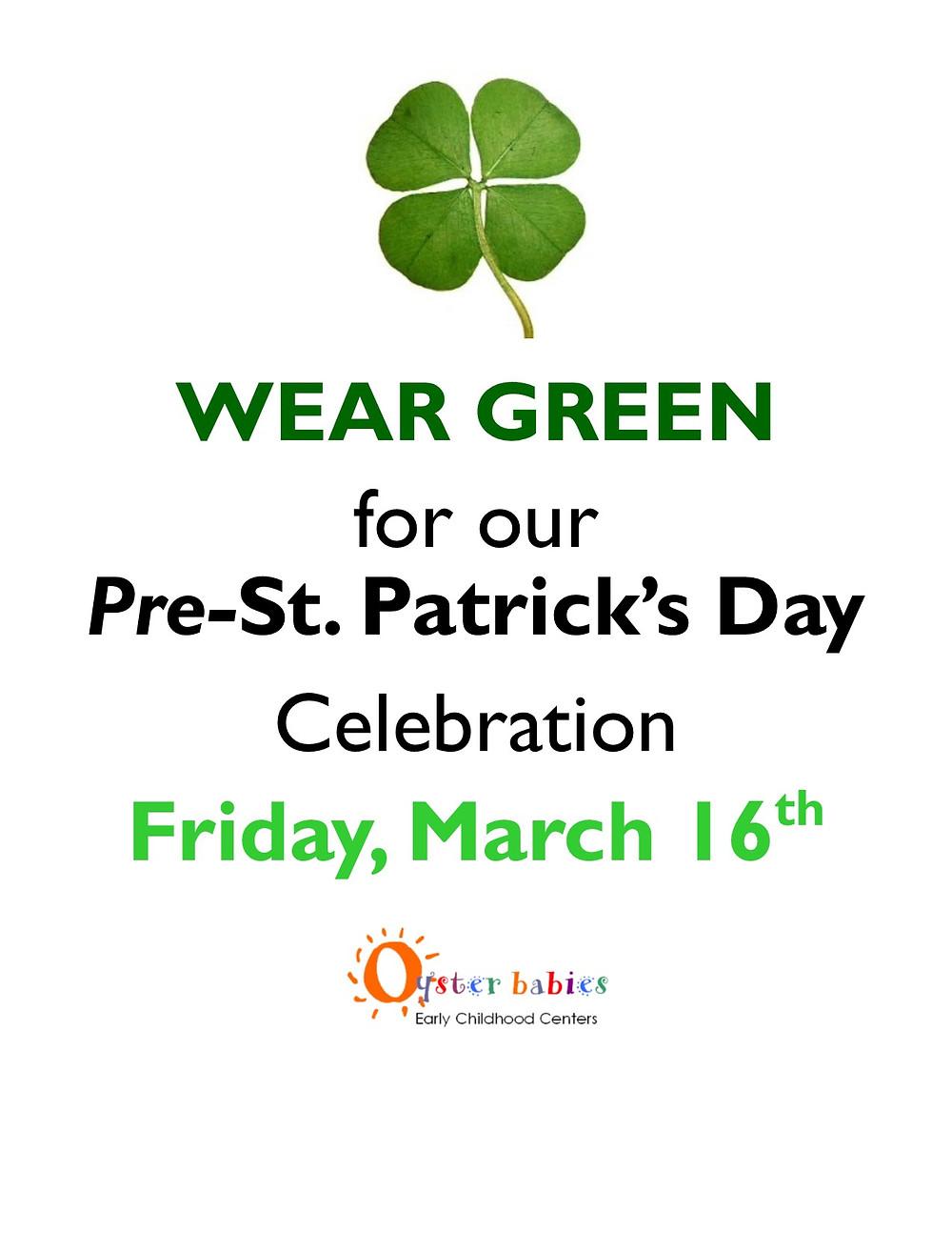 WEAR GREEN, Fri 3/16 ~ Pre-St. Patrick's Day Celebration