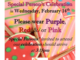 Valentine's Day~Special Person's Celebration is Wed. 2/14