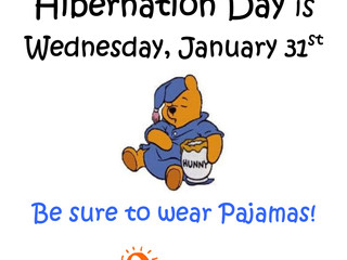 Get your PJ's ready for Hibernation Day, 1/31
