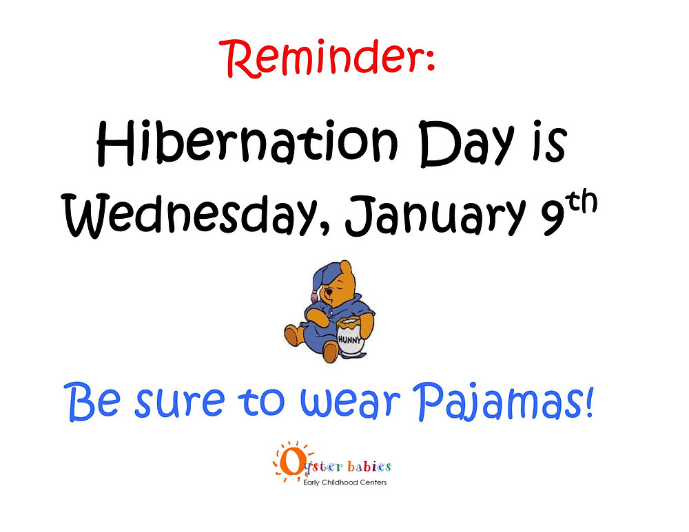 Hip-Hip, HIBERNATE: Wed 1/9, Wear PJs for Hibernation Day/Pajama Party