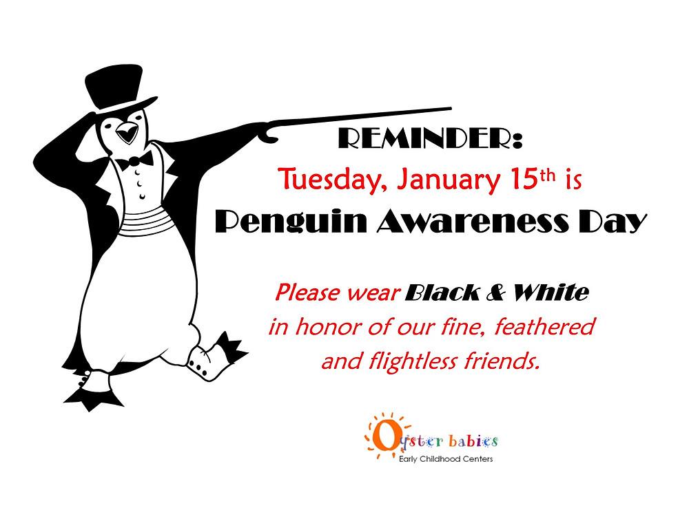 Penguin Awareness Day, Tue 1/15 ~ Wear Black & White