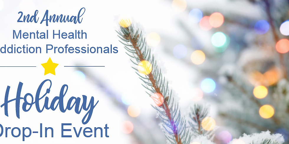 2nd Annual Mental Health & Addiction Professionals Holiday Drop-In Event