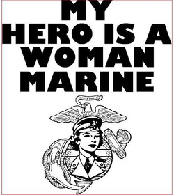 My Hero is a Woman Marine