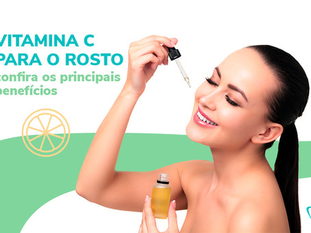 Vitamina C para o rosto: confira os principais benefícios