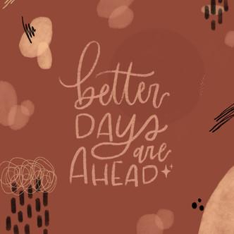 """""""Better Days"""""""