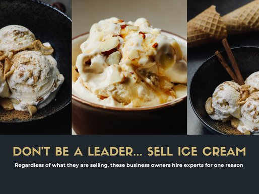 don't be a leader... sell ice cream