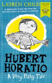 Hubert Horatio: A Very Fishy Tale - Lauren Child