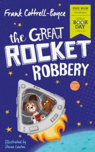 The Great Rocket Robbery - Frank Cottrell-Boyce & Steven Lenton
