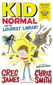 Kid Normal and the Loudest Library - Greg James, Chris Smith & Erica Salcedo