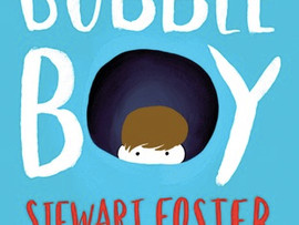 The Bubble Boy by Stewart Foster