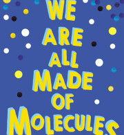 We Are All Made Of Molecules by Susin Nielsen