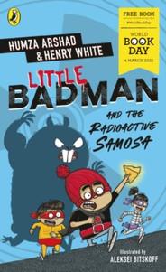 Little Badman and the Radioactive Samosa - Humza Arshad & Henry White