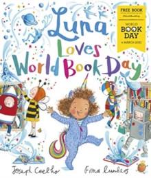 Luna Loves World Book Day - Joseph Coelho & Fiona Lumbers