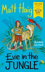 Evie in the Jungle - Matt Haig & Emily Gravett