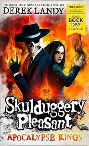 Skulduggery Pleasant: Apocalypse Kings - Derek Landy