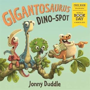 Gigantosaurus: Dino-Spot - Johnny Duddle