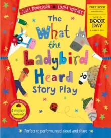 What the Ladybird Heard Story Play - Julia Donaldson & Lydia Monks