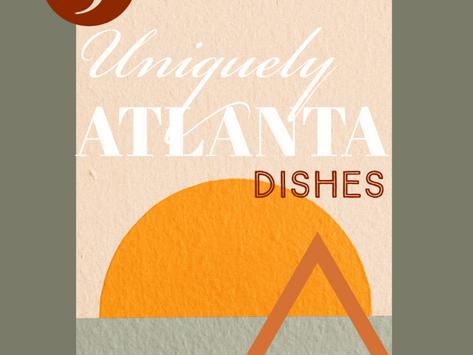 5 Uniquely Atlanta Dishes