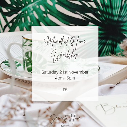 Mindful Home Workshop : Saturday 21st Nov 20