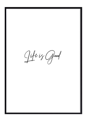 Life is good Print