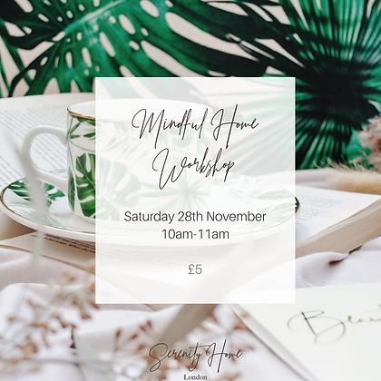 Mindful Home Workshop : Saturday 28th Nov 20