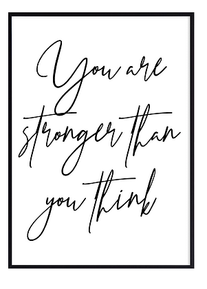 You are stronger than you think Print