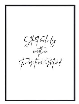 Start each day with a positive mind Print