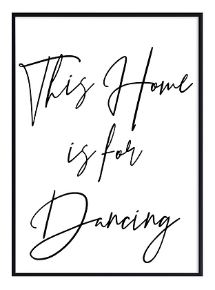 This home is for dancing