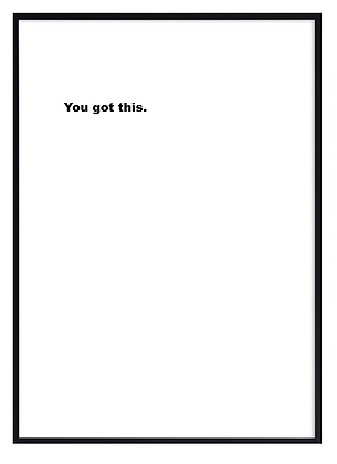 You got this quote Print