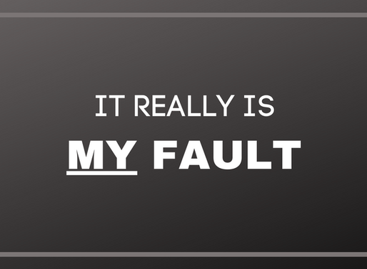 It Really Is My Fault