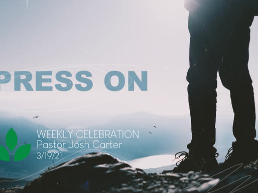Press On - Weekly Celebration (Mar. 19)