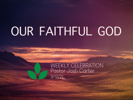 Our Faithful God - Weekly Celebration (Mar. 12)