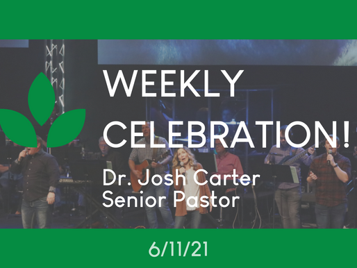 Living with Intentionality - Weekly Celebration (June 11, 2021)