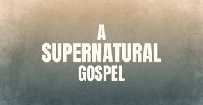 A Supernatural Gospel