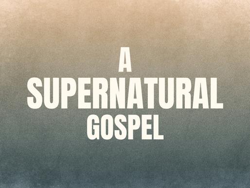 A Supernatural Gospel
