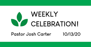Weekly Celebration - Oct. 13