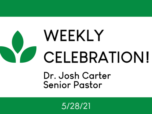 A Heart to Serve - Weekly Celebration (May 28, 2021)