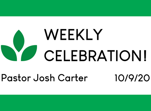 Weekly Celebration - Oct. 9
