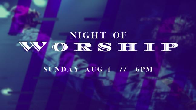 Night of Worship - 8_1_21.png