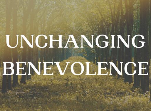 Unchanging Benevolence