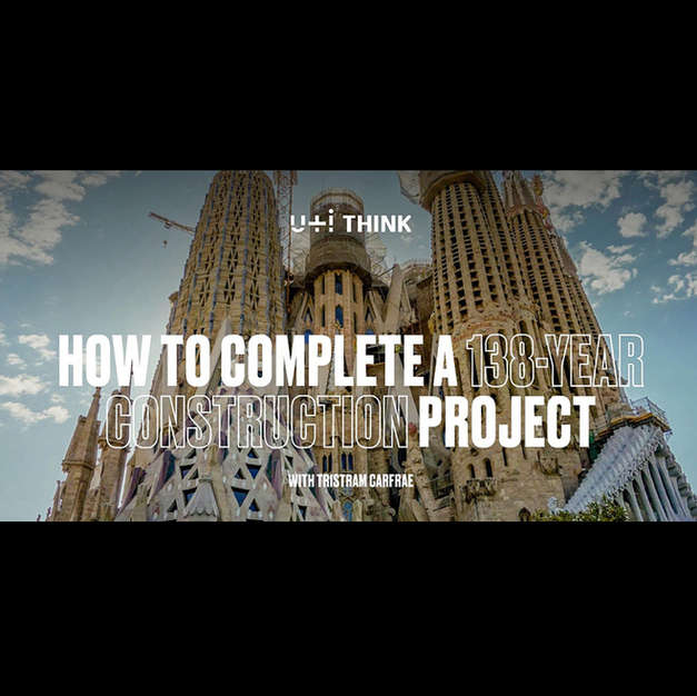U+I Think: How To Complete a 138-Year Construction Project