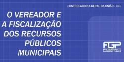 Observatório de Irati e CGU realizam curso para vereadores