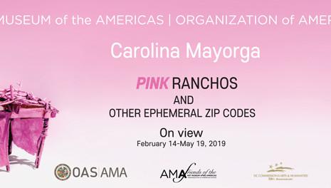Exhibition: PINK Ranchos and Other Ephemeral Zip Codes by Carolina Mayorga